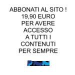 Abbonati al sito: 19,90 Euro per avere accesso a tutti i contenuti per sempre - Paga con PayPal