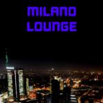 Milano Lounge Radio: atmosfere magiche dal cuore di Milano
